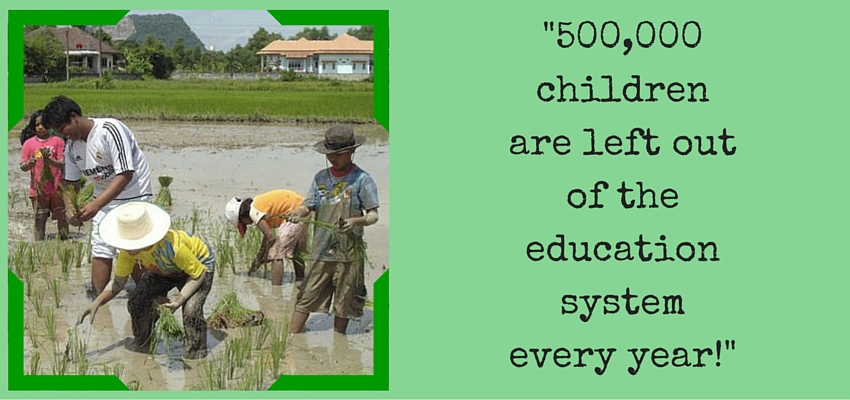 _500,000 children are left out of the education system every year!_